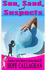 Sun, Sand, and Suspects: A Garden Girls Cozy Mystery (Garden Girls Christian Cozy Mystery Series Book 11) Kindle Edition