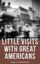Little Visits with Great Americans: Anecdotes, Life Lessons and Interviews