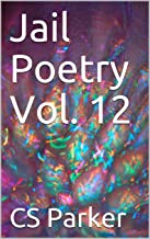 Jail Poetry Vol. 12