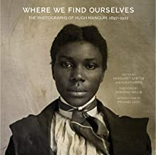 Where We Find Ourselves: The Photographs of Hugh Mangum, 1897–1922 (Documentary Arts and Culture, Published in association with the Center for Documentary Studies at Duke University)