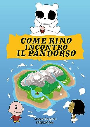 COME RINO  INCONTRÒ  IL PANDORSO (I MEGAMINI)