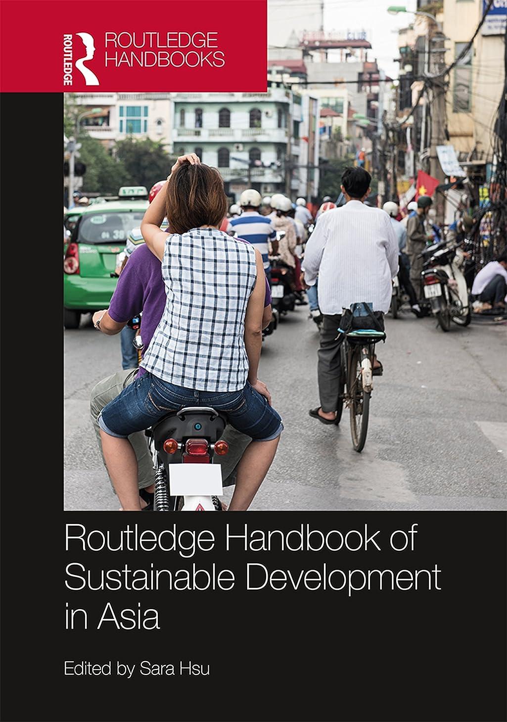 現れるなしで飾るRoutledge Handbook of Sustainable Development in Asia (Routledge Handbooks) (English Edition)