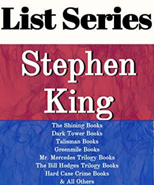 STEPHEN KING: SERIES READING ORDER: THE SHINING BOOKS, DARK TOWER BOOKS, TALISMAN BOOKS, GREEN MILE BOOKS, THE BILL HODGES TRILOGY, MR. MERCEDES TRILOGY, SHORT STORIES BY STEPHEN KING