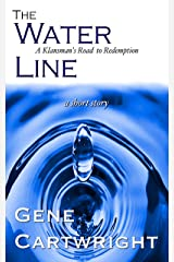 The Water Line: A Klansman's Road to Redemption Kindle Edition
