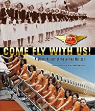 Come Fly With Us! (2013). Tenth Anniversary Edition. A Global History of the Airline Hostess.