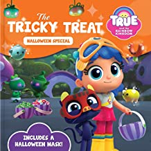 True and the Rainbow Kingdom: The Tricky Treat (Halloween Special): Includes a Halloween Mask!