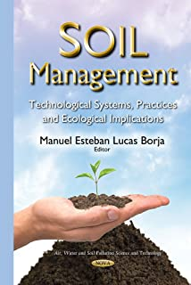 Soil Management: Technological Systems, Practices and Ecological Implications (Air, Water and Soil Pollution Science and Technology)