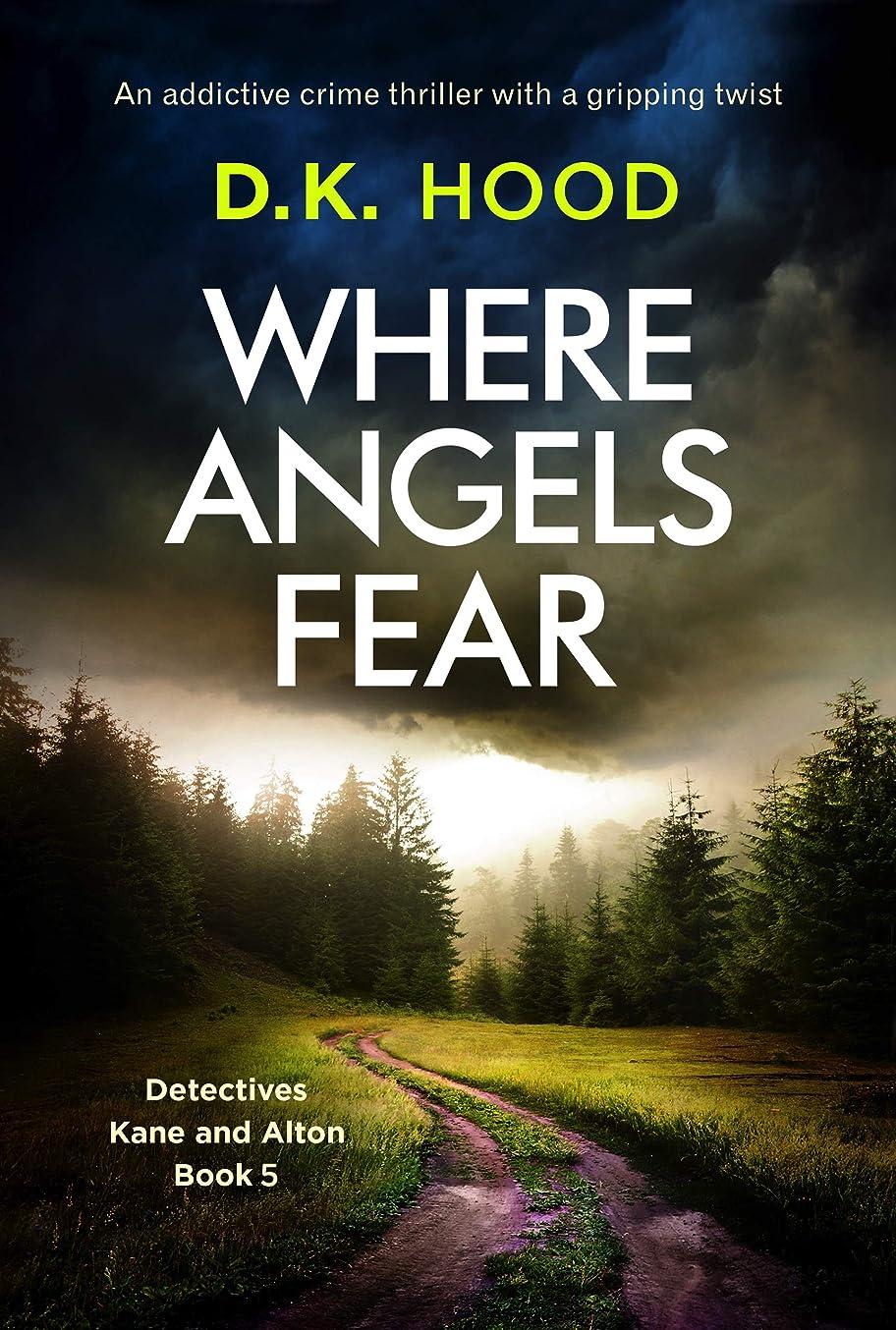 霧立場口述Where Angels Fear: An addictive crime thriller with a gripping twist (Detectives Kane and Alton Book 5) (English Edition)