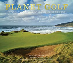 Planet Golf 2017 Wall Calendar: Featuring the Greatest Golf Courses Around the World