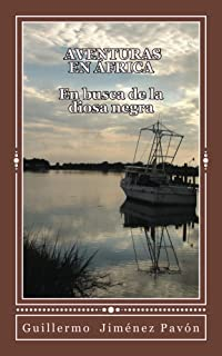 Aventuras en Africa: En busca de la diosa negra (Spanish Edition)
