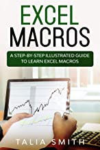 Excel Macros: A Step-by-Step Illustrated Guide to Learn Excel Macros (English Edition)