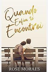 Quando Enfim Te Encontrei (Família Ferraz Livro 3) eBook Kindle