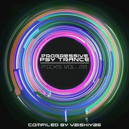 Progressive Psy Trance Picks, Vol  28 by Various artists on