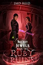 Ruby Ruins: (An Epic Fantasy Adventure) (Secret of the Jewels Book 2)