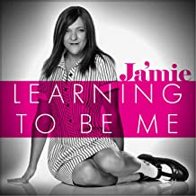 Learning To Be Me (Music from