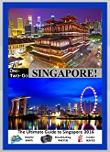 ONE-TWO-GO Singapore: The Ultimate Guide to Singapore 2016 with Helpful Maps, Breathtaking Photos and Insider Advice (One-Two-Go.com Book 8)