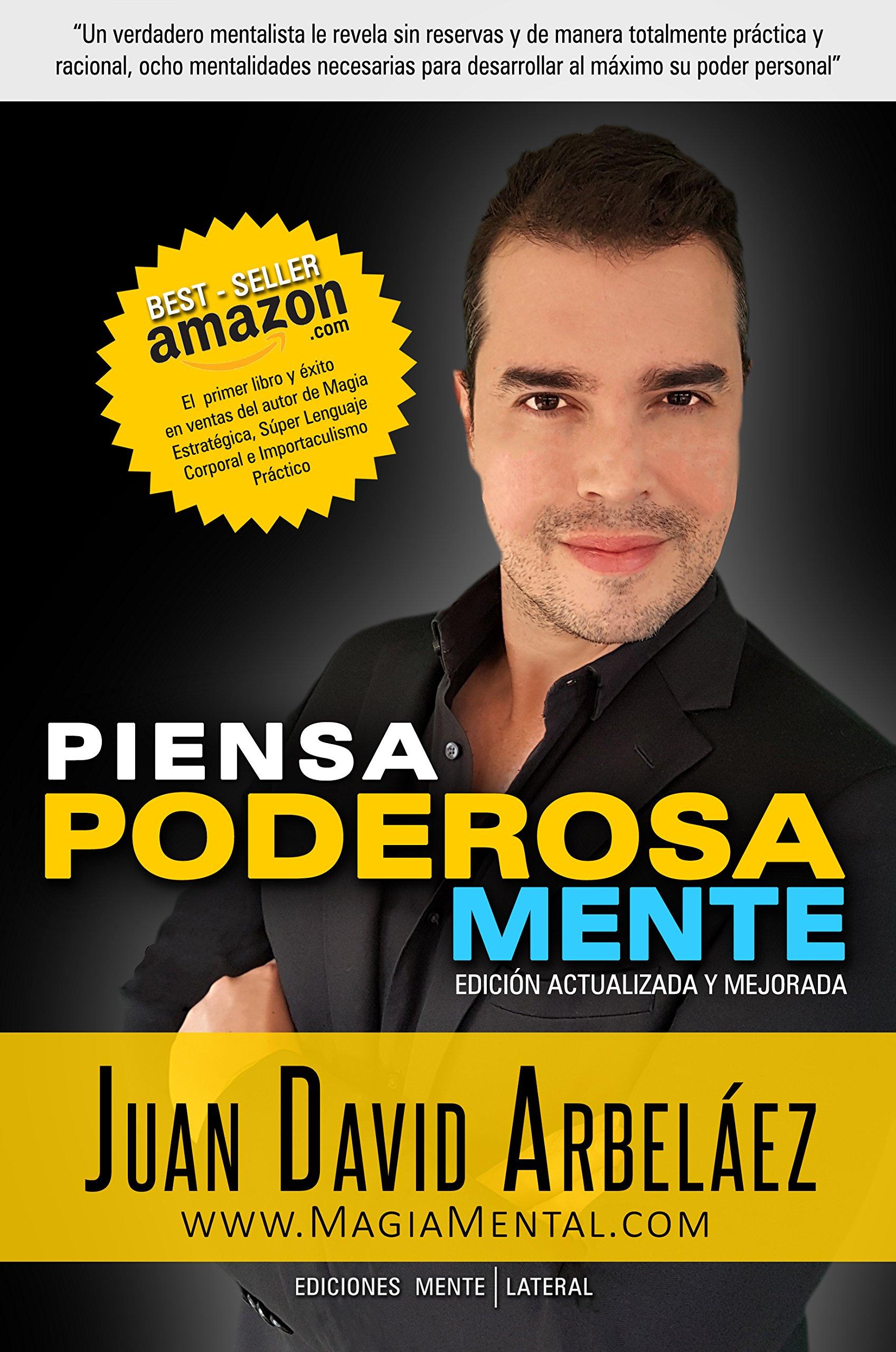 Piensa Poderosamente: Mentalidades para empoderarse y desarrollar al máximo su poder (Spanish Edition)