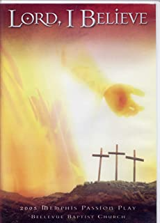 Lord, I Believe (2005 Memphis Passion Play)