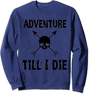Adventure Till I Die Trendy Adventure Text Sweatshirt