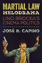 Martial Law Melodrama: Lino Brocka's Cinema Politics (English Edition)