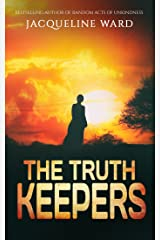 The Truth Keepers - a gripping international spy thriller you won't be able to put down Kindle Edition