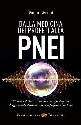 Dalla Medicina dei Profeti alla PNEI