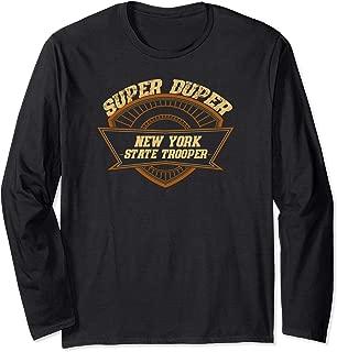New York State Trooper Super Duper Trooper Police Gift Long Sleeve T-Shirt