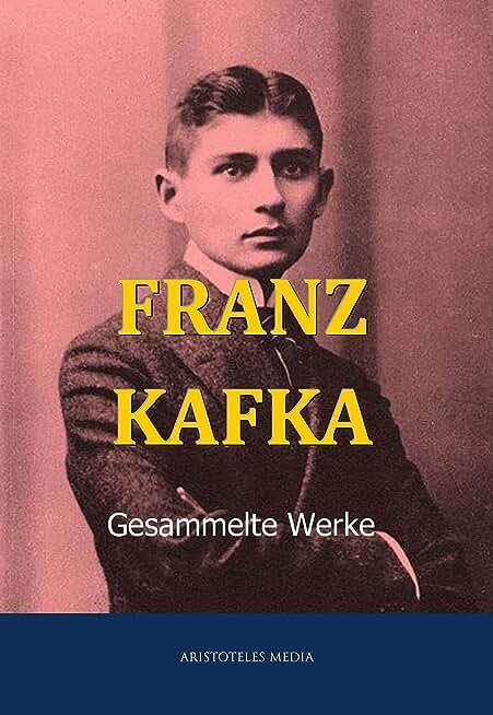 Franz Kafka: Gesammelte Werke (German Edition)