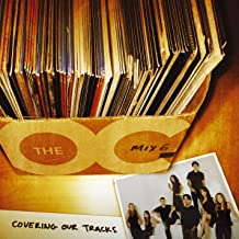 Music From The O.C. Mix 6: Covering Our Tracks (U.S. Version)