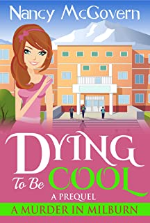 Dying To Be Cool: A Murder In Milburn: The Prequel
