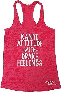 Kanye Attitude With Drake Feelings Women's Burnout Racerback Tank Top