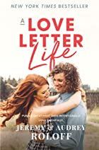 Cover image of A Love Letter Life by Audrey Roloff & Jeremy Roloff