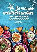 Je mange méditerranéen au quotidien (RECETTES SAN.)