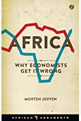 Africa: Why Economists Get It Wrong (African Arguments) Paperback