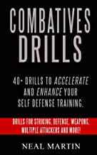 Combatives Drills For Self Defense: Drills For Striking, Defense, Weapons, Multiple Attackers, And More! (English Edition)