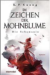 Im Zeichen der Mohnblume - Die Schamanin: Roman (Im Zeichen der Mohnblume-Reihe 1) (German Edition) Kindle Edition