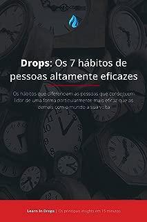 Drops: Os 7 hábitos de pessoas altamente eficazes: Os principais insights por trás do livro que que explica as diferenças entre as pessoas que conseguem ... (Learn in Drops 1) (Portuguese Edition)