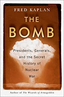 The Bomb: Presidents, Generals, and the Secret History of Nuclear War (English Edition)