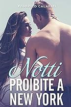 Notti proibite a New York (Sesso, erba e disastri vari Vol. 1) (Italian Edition)