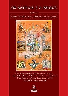 Os animais e a psique, vol.1: baleia, carneiro, cavalo, elefante, lobo, onça, urso
