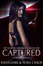 Captured: The Xandari Chronicles (Book One) (Dark Sci-Fi Romance)