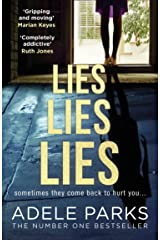 Lies Lies Lies: The Sunday Times Number One bestselling domestic thriller from Adele Parks (English Edition) Format Kindle