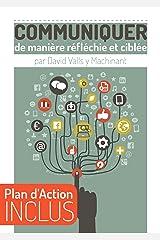 Communiquer de manière réfléchie et ciblée en 2020: 1 heure pour apprendre à mieux communiquer Format Kindle