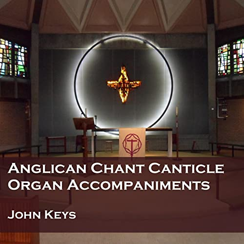 Anglican Chant Canticle Organ Accompaniments (Instrumental