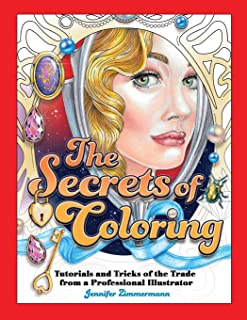 The Secrets of Coloring: Tutorials and Tricks of the Trade from a Professional Illustrator (Volume 1)