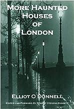 More Haunted Houses of London: by Elliott O Donnell  Forward and Edited by Robert Stevens Bassett