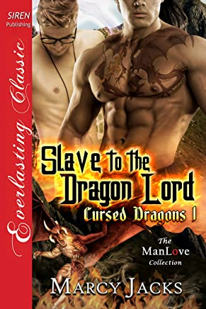 Slave to the Dragon Lord [Cursed Dragons 1] (Siren Publishing Everlasting Classic ManLove)