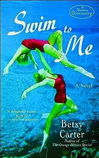 Swim to Me: A Novel (Bantam Discovery)
