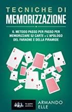 Permalink to Tecniche di Memorizzazione – Il metodo passo per passo per memorizzare 52 carte + l'apologo del faraone e della piramide (Memoria Vol. 2) PDF