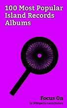 Focus On: 100 Most Popular Island Records Albums: The Joshua Tree, Illuminate (Shawn Mendes album), In the Court of the Crimson King, Achtung Baby, Handwritten ... album), Aqualung (Jethro Tull album), etc.